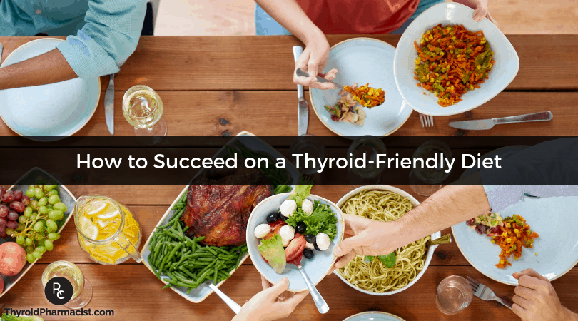 How to Succeed on a Thyroid Friendly Diet