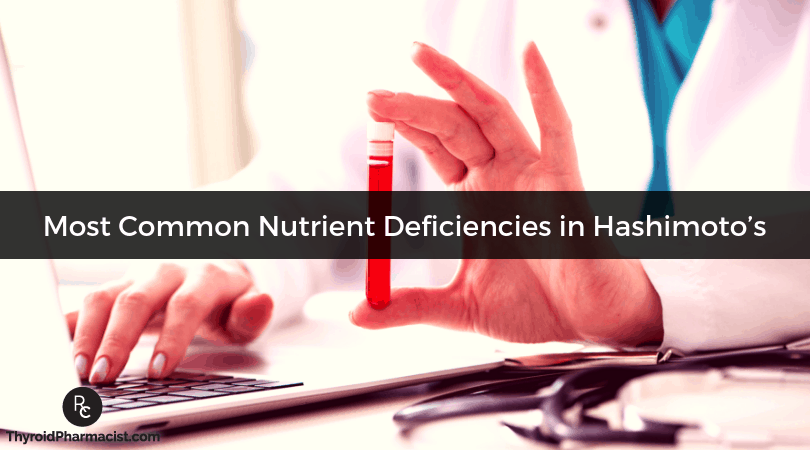 Most Common Nutrient Deficiencies in Hashimoto's