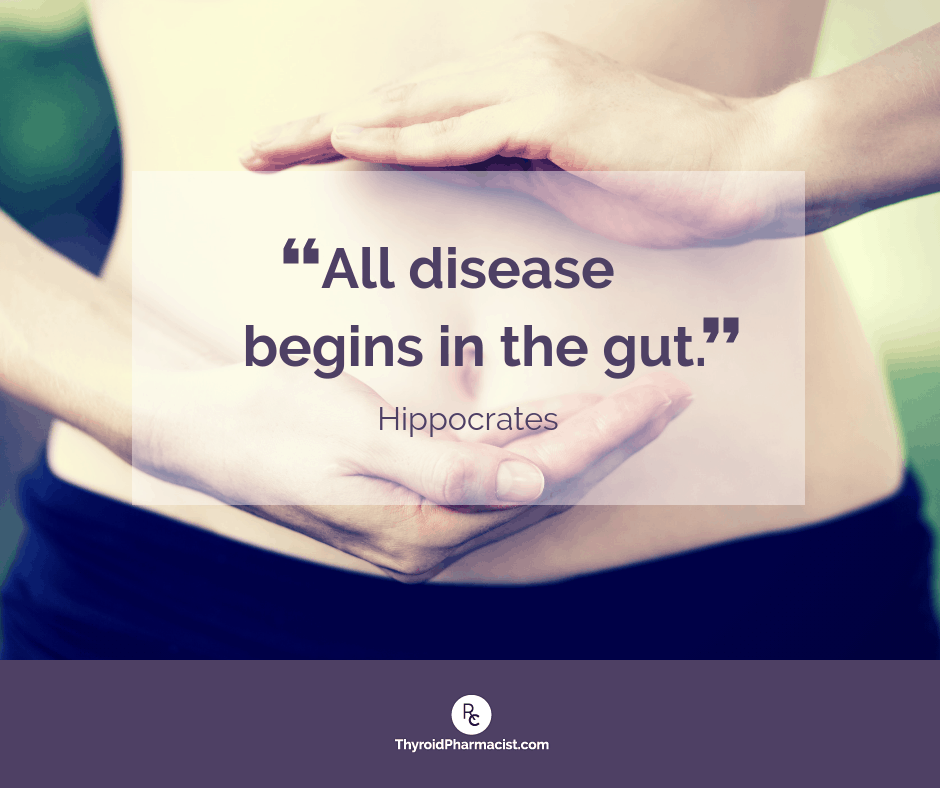 All disease begins in the gut. - Hippocrates