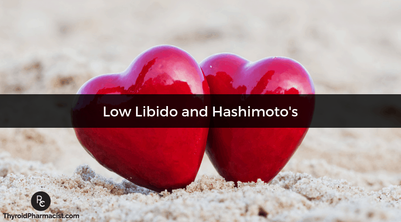 Solutions to Increase Low Libido in Those with Hashimoto's