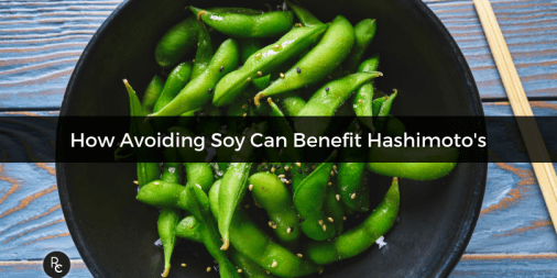 How Avoiding Soy Can Benefit Hashimoto's
