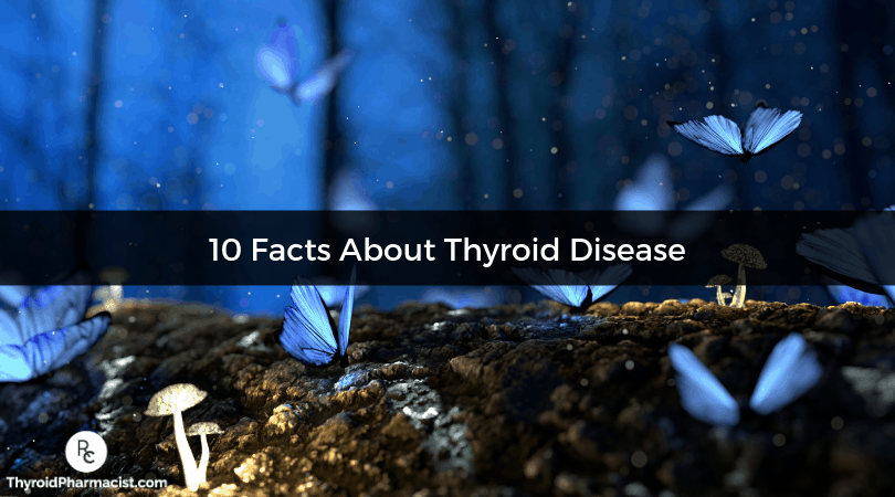 10 Facts About Thyroid Disease