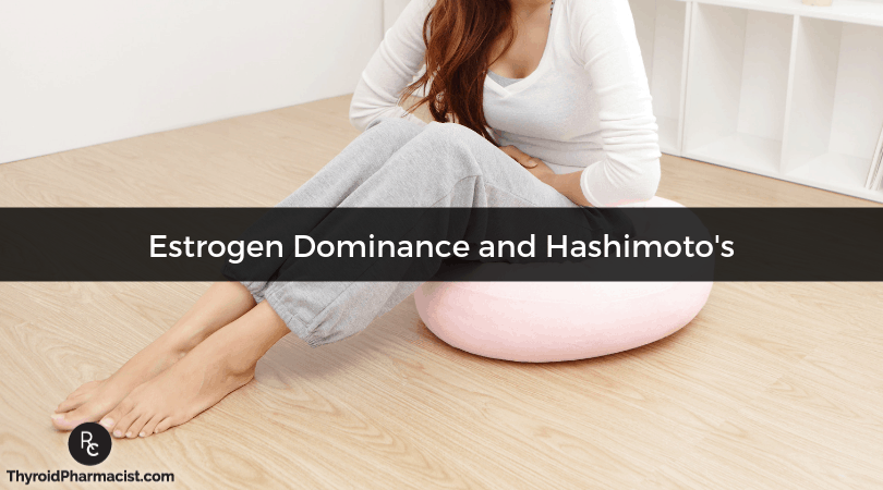 Estrogen Dominance as a Trigger for Hashimoto's
