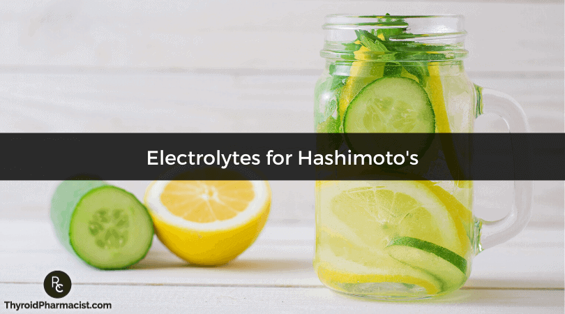 The Importance of Electrolytes for Hashimoto's