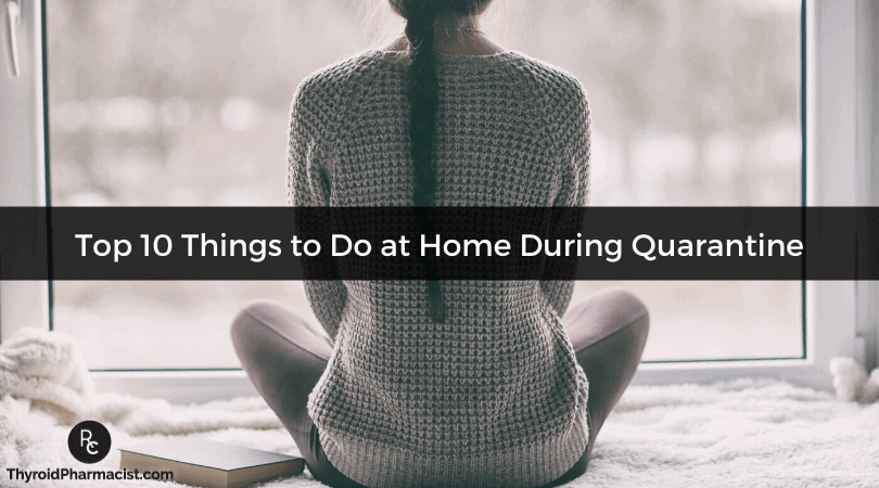 Top 10 Things to Do at Home During the Quarantine