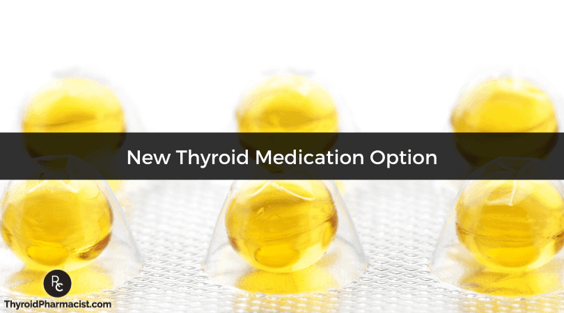 New Thyroid Medication Option