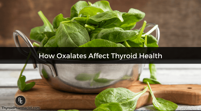 How Oxalates Affect Thyroid Health